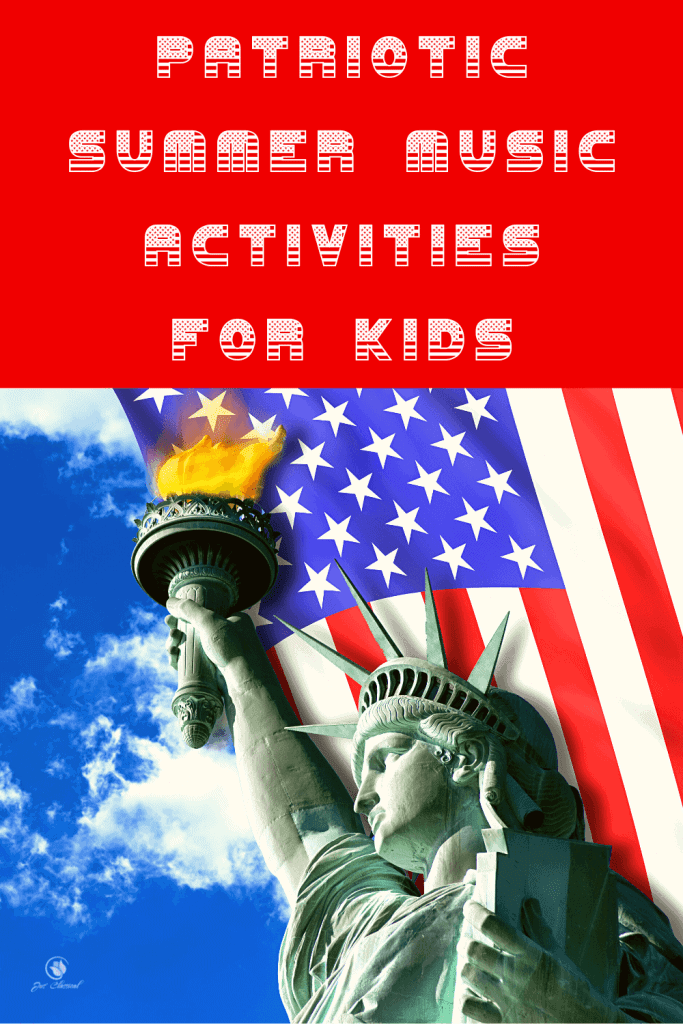 """Image of looking up at the Statue of Liberty with blue sky showing on the left side and an American flag on the right side. Above is a red rectangle with the words, """"Patriotic Summer Music Activities for Kids."""""""