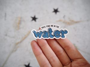 You Will Find Me In The Water Sticker
