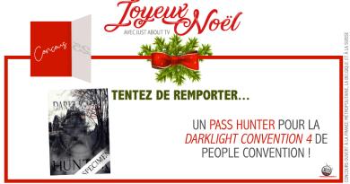 JOYEUX NOËL ! Tentez de remporter un Pass Hunter pour la DarkLight Convention 4 de People Convention !