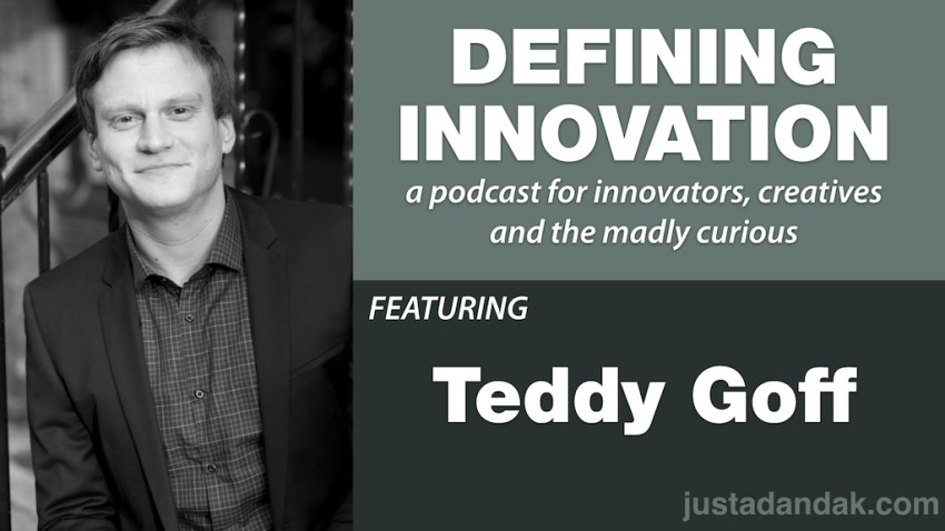 teddy goff defining innovation podcast