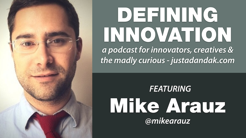 mike arauz defining innovation podcast image