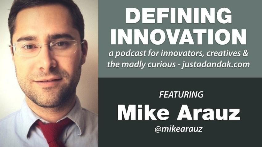 mike arauz defining innovation podcast image