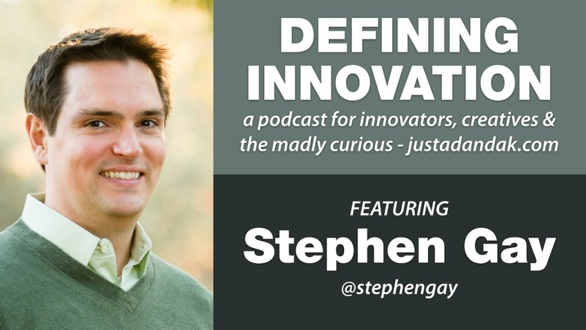 Defining Innovation Podcast | #004 Stephen Gay – Hello, I'm