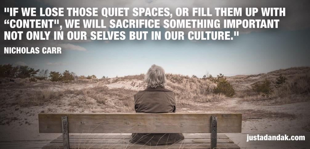 sacrificing quiet places quote nicholas carr