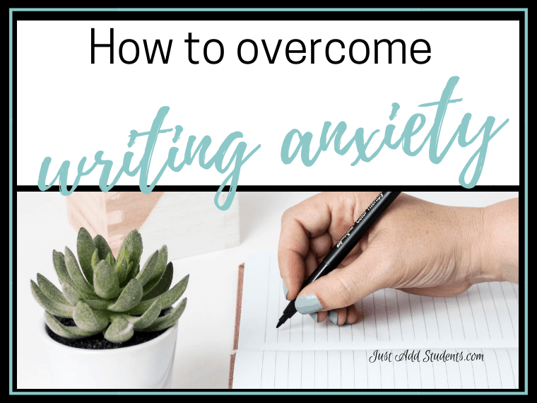 Overcome writing anxiety that your students feel with these tips.