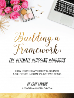 Building a Framework: The Ultimate Blogging Handbook | JustAGirlandHerBlog.com