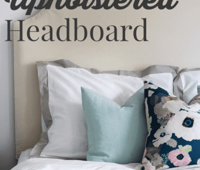 Diy Upholstered Headboard With Nailhead Trim