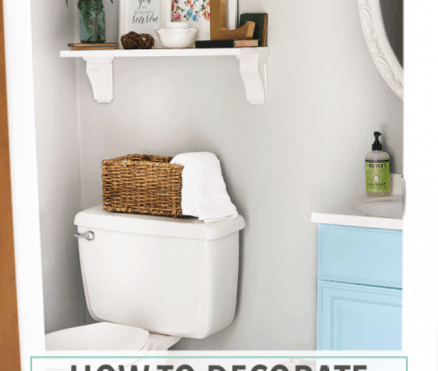 Love These Beautiful And Inexpensive Ideas For Decorating A Small Bathroom