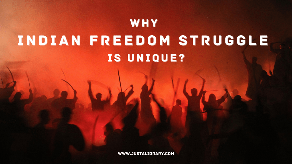 Why Indian Freedom struggle is unique?