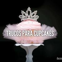 HACKS: MAS DE 20 TRUCOS PARA CUPCAKES