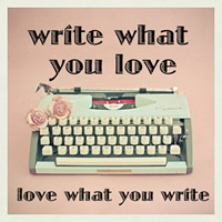 write-what-you-love-love-what-you-write_edit