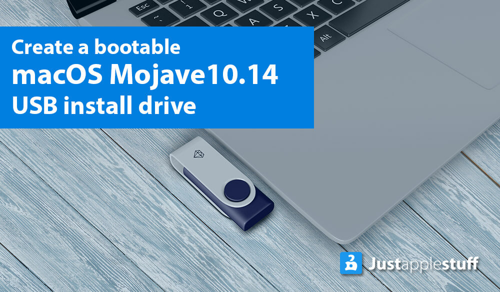 How to Make a bootable installer For Mac OS X Mojave