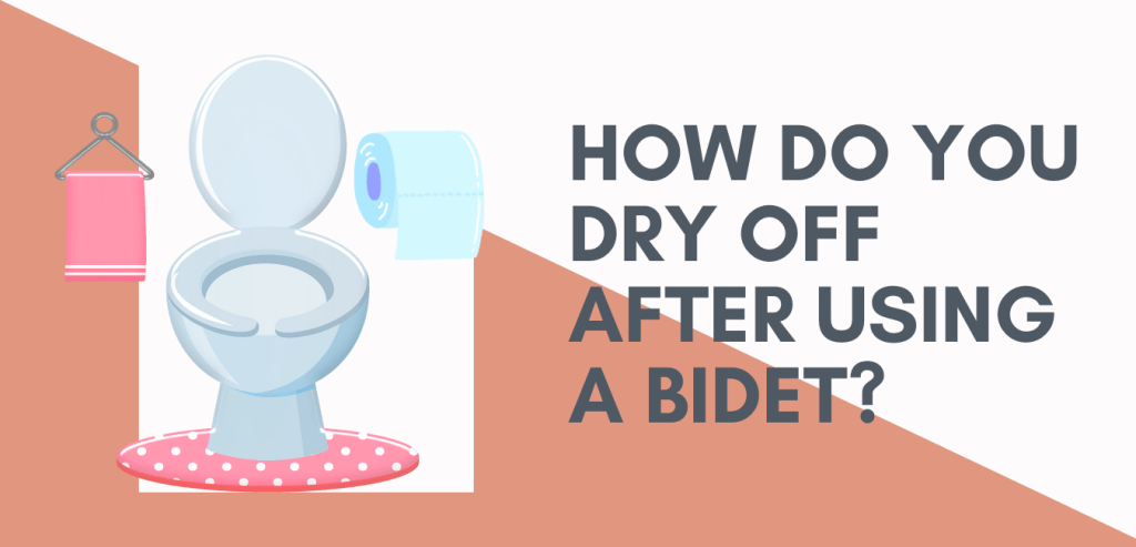 How Do You Dry Off After Using a Bidet