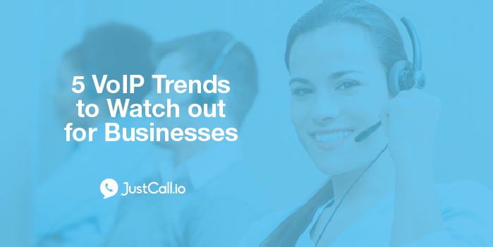 5 VoIP Trends to Watch out for Businesses