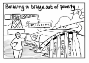 A cartoon which reads Building A Bridge Out Of Poverty (A person holding a map, there is a bridge and a crane)