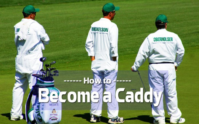 How to Become a Caddy