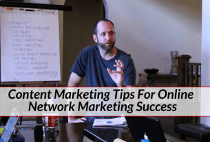 Content Marketing Tips For Online Network Marketing Success