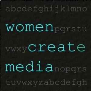 Women Create Media: Empowering Writers in the Digital Age