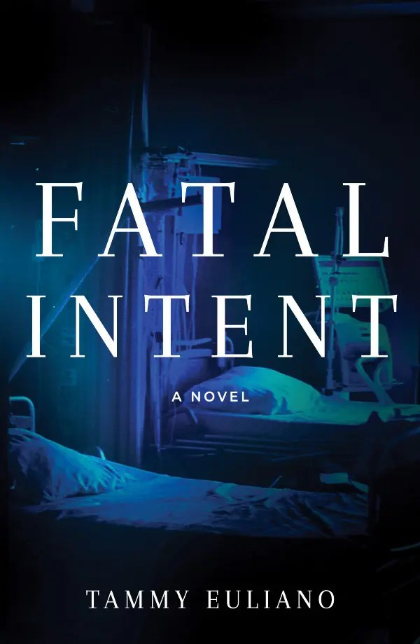Fatal Intent, image courtesy of Tammy Euliano