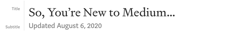 If you're new to Medium, always use Medium's default formatting. Screenshot by the author.