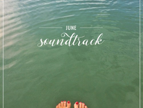 June 2015 Soundtrack // JustineCelina.com