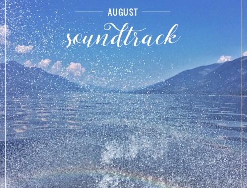 August 2015 Soundtrack // JustineCelina.com