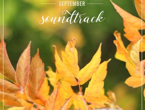 September Soundtrack // JustineCelina.com