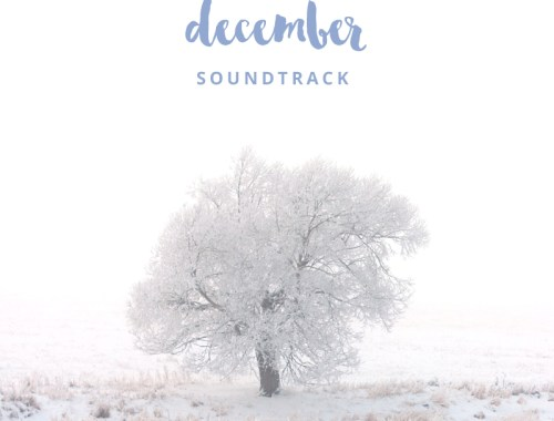 December 2015 Soundtrack // JustineCelina.com
