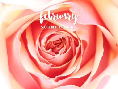 February 2016 Soundtrack // JustineCelina.com