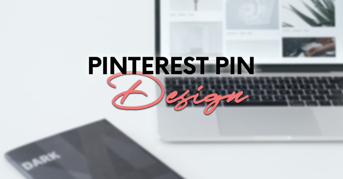 HOW TO DESIGN THE PERFECT PINTEREST PIN WITH OVER