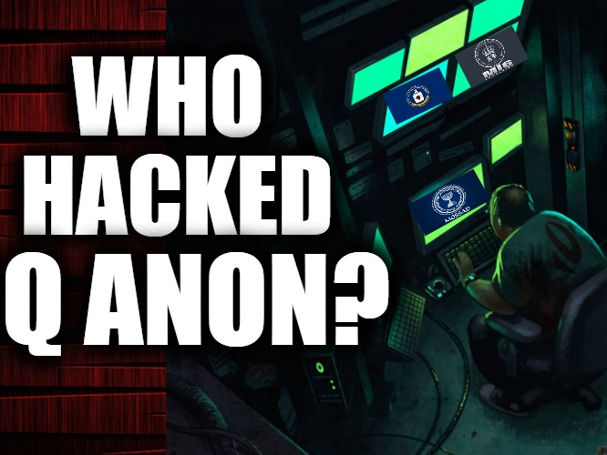 Who Hacked Q ANON?