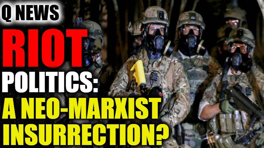 Riot Politics: A Neo-Marxist Insurrection?