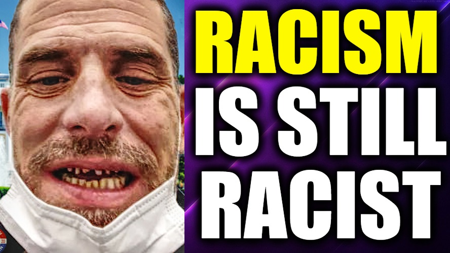 Why Do The WOKE 'Anti-Racist' Leftists Turn Out To Be The Most Openly Racist Haters?