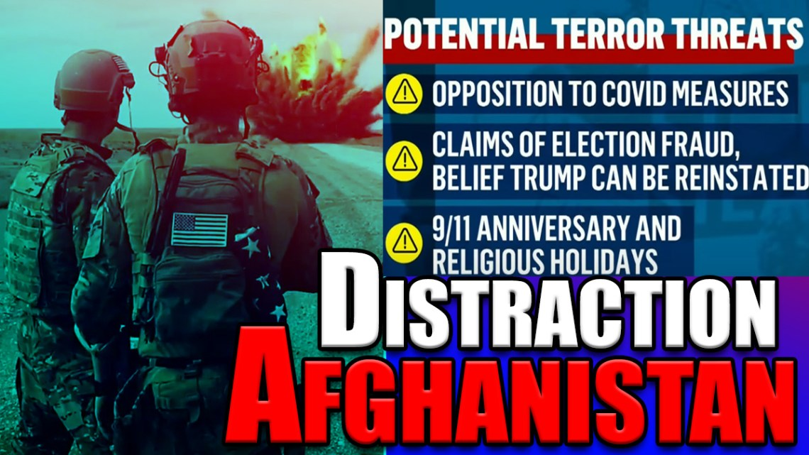 The Afghanistan Distraction: What Are THEY Trying To HIDE???