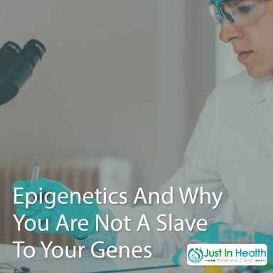 Epigenetics And Why You Are Not A Slave To Your Genes