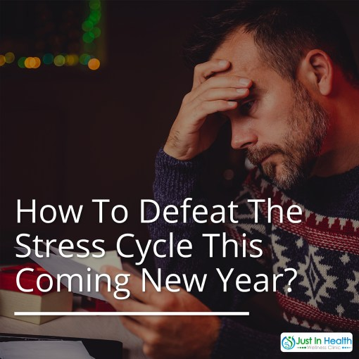 How To Defeat The Stress Cycle This Coming New Year