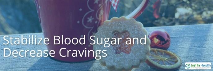 Satabilizing Blood Sugar And Decrease Cravings