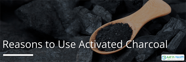 Reasons To Use Activated Charcoal
