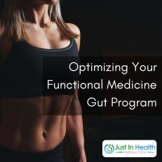 Optimizing Your Functional Medicine Gut Program