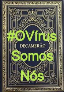 #OVírusSomosNós – #WeAreTheVirus – #ElVirusSomosNosotros