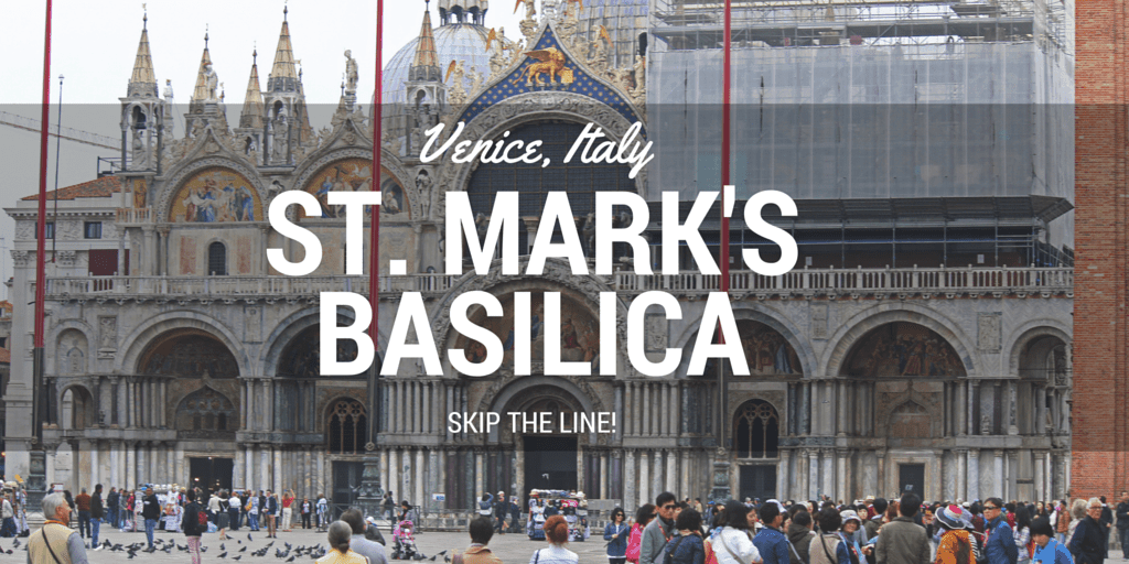 St Mark's Basilica Venice - Skip the Line!