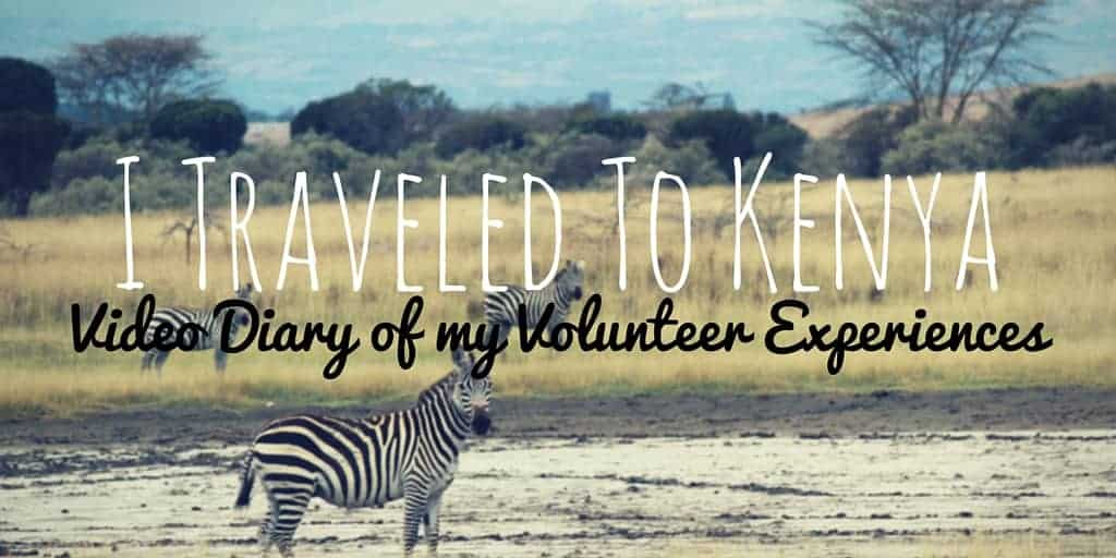 Kenya Video Diary: My Volunteer Travel Experiences