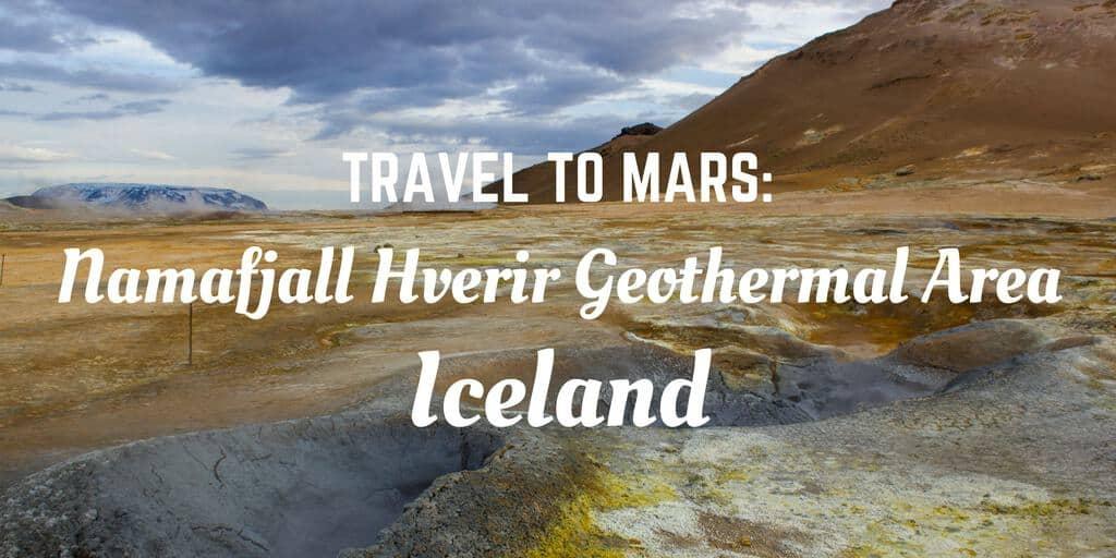 Namafjall Hverir Geothermal Area Iceland: Travel to Mars