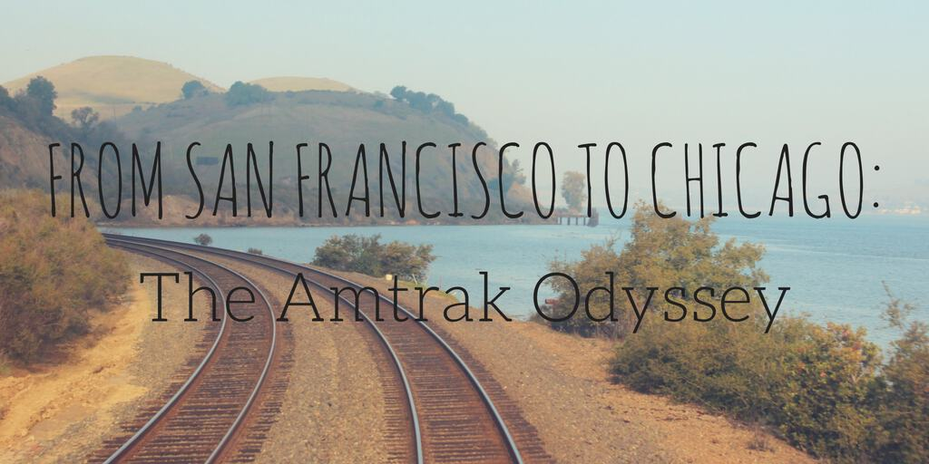 From San Francisco to Chicago: The Amtrak Odyssey