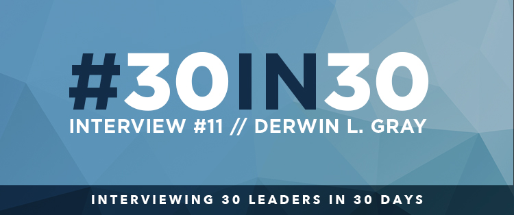 #30in30 – Derwin L. Gray Interview