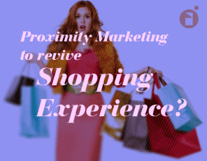proximity marketing and shopping experience