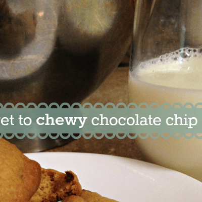 My secret to chewy chocolate chip cookies