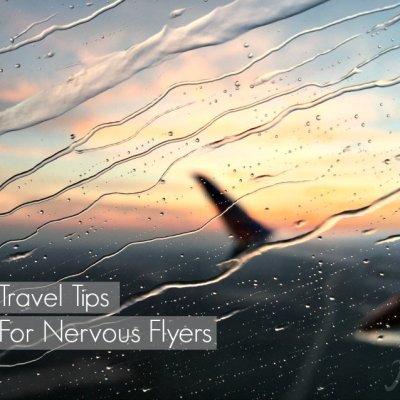 Travel Tips for Nervous Flyers