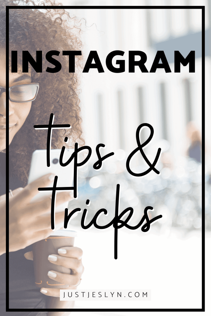 Instagram Tips & Tricks (+ FREE Instagram Planner!)   justjeslyn.com