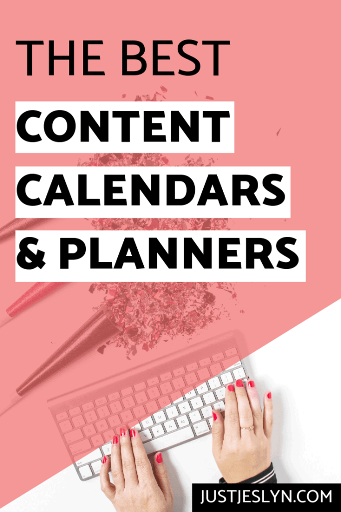 The Best Content Calendars & 2019 Planners | justjeslyn.com
